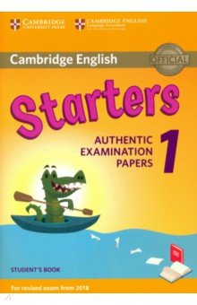 Cambridge English Starters 1 for Revised Exam from 2018 Student's Book cambridge english young learners 9 flyers student s book authentic examination papers from cambridge english language assessme