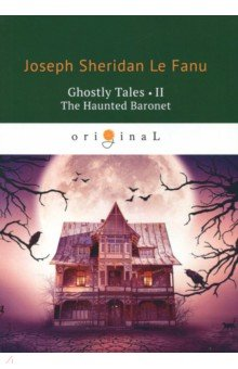Ghostly Tales 2. The Haunted Baronet ghostly tales 3 ghost stories of chapelizod