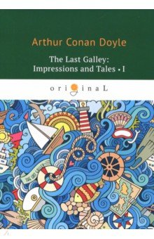 The last Galley. Impressions and Tales 1