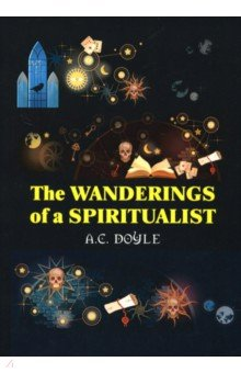 The Wanderings of a Spiritualist a new lease of death