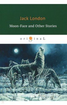 Moon-Face and Other Stories sarah walker ghosts international troll and other stories