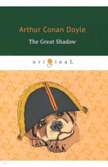 The Great Shadow arthur conan doyle through the magic door isbn 978 5 521 07201 9