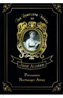 Persuasion & Northanger Abbey the annotated persuasion