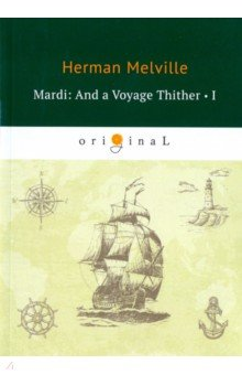 Mardi: And a Voyage Thither 1