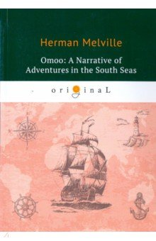 Omoo: A Narrative of Adventures in the South seas adventures in chaos – american intervention for reform in the third world