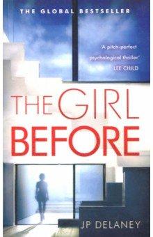 The Girl Before (International bestseller), delaney Jp, ISBN 9781786489265, Quercus , 978-1-7864-8926-5, 978-1-786-48926-5, 978-1-78-648926-5 - купить со скидкой