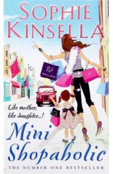 Mini Shopaholic, Kinsella Sophie, ISBN 9780552774390, Black Swan , 978-0-5527-7439-0, 978-0-552-77439-0, 978-0-55-277439-0 - купить со скидкой