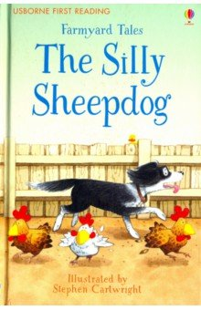 The Silly Sheepdog, Usborne, Художественная литература для детей на англ.яз.  - купить со скидкой