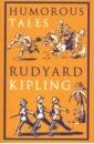 Kipling Rudyard Humorous Tales