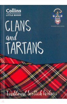 Clans and Tartans. Traditional Scottish tartans, ISBN 9780008251093, Harper Collins UK , 978-0-0082-5109-3, 978-0-008-25109-3, 978-0-00-825109-3 - купить со скидкой
