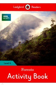 BBC Earth. Forests Activity Book. Level 4
