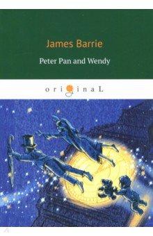 Купить Peter Pan and Wendy, Т8, Художественная литература для детей на англ.яз.