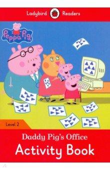 Купить Peppa Pig: Daddy Pig's Office Activity Book, Ladybird, Книги для детского досуга на английском языке
