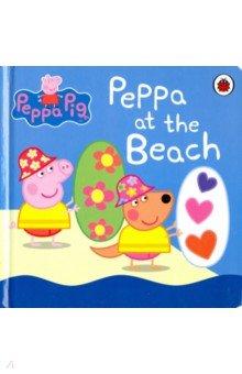 Купить Peppa Pig: Peppa at the Beach (board bk), Ladybird, Первые книги малыша на английском языке