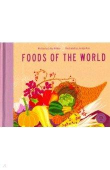 Купить Foods of the World (HB), Little, Brown and Company, Художественная литература для детей на англ.яз.