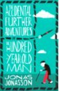 The Accidental Further Adventures of the Hundred-Year-Old Man, Jonasson Jonas
