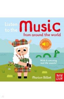 Купить Listen to the Music from Around the World (sound board book), Nosy Crow, Первые книги малыша на английском языке