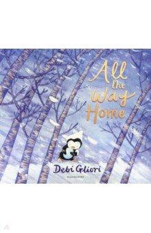 Купить All the Way Home, Bloomsbury, Художественная литература для детей на англ.яз.