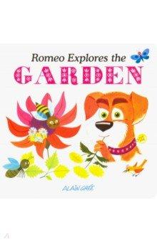 Купить Romeo Explores the Garden, Button Books, Художественная литература для детей на англ.яз.