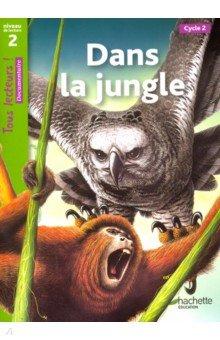 Купить Dans la jungle, Niveau 2, Hachette Book, Литература на французском языке для детей