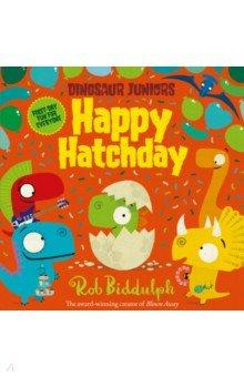 Купить Dinosaur Juniors. Happy Hatchday, Harper Collins UK, Художественная литература для детей на англ.яз.