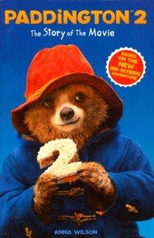 Купить Paddington 2. The Story of the Movie, Harpercollins, Художественная литература для детей на англ.яз.