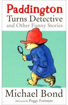 Купить Paddington Turns Detective & Other Funny Stories, Harpercollins, Художественная литература для детей на англ.яз.