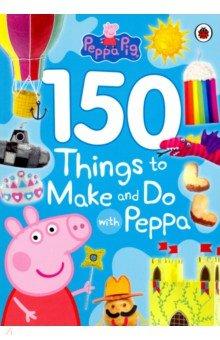 Peppa Pig: 150 Things to Make & Do with Peppa, Ladybird, Первые книги малыша на английском языке  - купить со скидкой