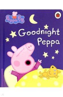 Купить Peppa Pig. Goodnight Peppa, Ladybird, Первые книги малыша на английском языке