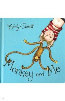 Купить Monkey and Me (board book), Mac Children Books, Художественная литература для детей на англ.яз.