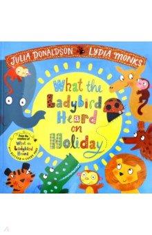 What the Ladybird Heard on Holiday, Macmillan, Художественная литература для детей на англ.яз.  - купить со скидкой