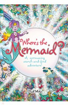 Купить Where's the Mermaid: A Mermazing Search-and-Find, Random House, Художественная литература для детей на англ.яз.