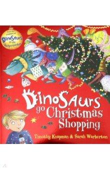 Купить Dinosaurs Go Christmas Shopping, Scholastic UK, Художественная литература для детей на англ.яз.