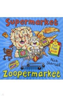Купить Supermarket Zoopermarket, Scholastic UK, Художественная литература для детей на англ.яз.