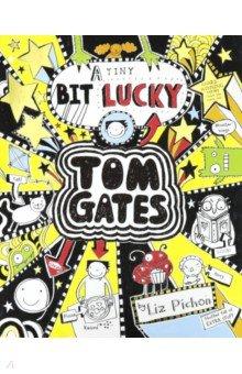 Купить Tom Gates: A Tiny Bit Lucky, Scholastic UK, Художественная литература для детей на англ.яз.