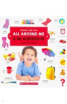Купить All Around Me. A Mi Alrededor, Scholastic Inc., Литература на других языках для детей