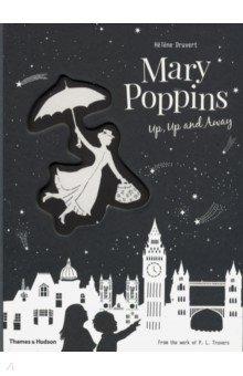 Купить Mary Poppins Up, Up and Away, Thames&Hudson, Художественная литература для детей на англ.яз.
