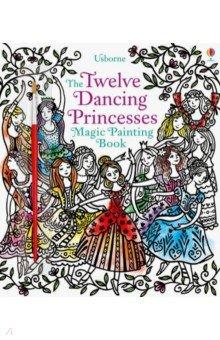 Купить The Twelve Dancing Princesses Magic Painting Book, Usborne, Книги для детского досуга на английском языке