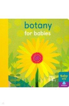 Купить Botany for Babies, Little Tiger Press, Нехудожественная литература для детей на англ.яз.