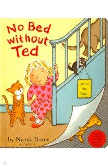 Купить No Bed without Ted, Bloomsbury, Художественная литература для детей на англ.яз.