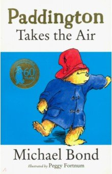 Paddington Takes the Air, Harper Collins UK, Художественная литература для детей на англ.яз.  - купить со скидкой