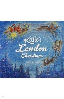 Купить Katie's London Christmas, Hodder, Художественная литература для детей на англ.яз.