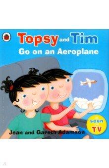 Купить Topsy and Tim: Go on an Aeroplane (PB), Ladybird, Художественная литература для детей на англ.яз.