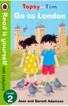 Купить Topsy and Tim: Go to London (PB), Ladybird, Художественная литература для детей на англ.яз.
