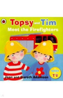 Купить Topsy and Tim: Meet the Firefighters (PB), Ladybird, Художественная литература для детей на англ.яз.