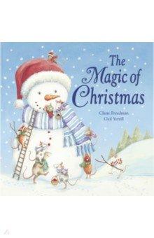 Купить The Magic of Christmas (board book), Little Tiger Press, Художественная литература для детей на англ.яз.