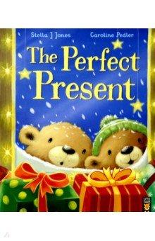 Купить The Perfect Present, Little Tiger Press, Художественная литература для детей на англ.яз.