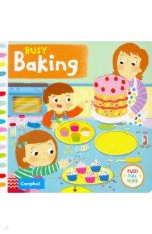 Купить Busy Baking (board book), Mac Children Books, Первые книги малыша на английском языке