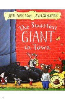 Купить The Smartest Giant in Town, Mac Children Books, Художественная литература для детей на англ.яз.