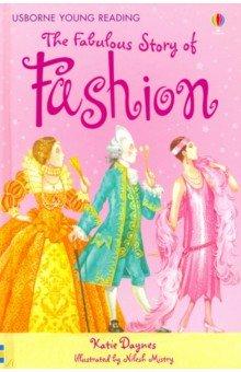 Купить Fabulous Story of Fashion, Usborne, Художественная литература для детей на англ.яз.
